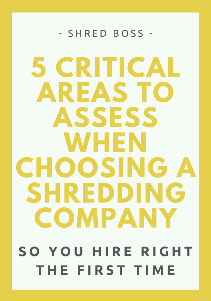 5 Critical Areas To Assess When Choosing A Shredding Company